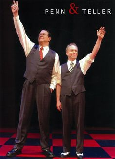 Penn & Teller - back in 1984 I saw them at a teeny tiny room above a club in Westwood,L.A. - there were probably 30 people in the room and they were awesome.