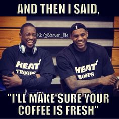 """This could not be more true!   """"We are brewing fresh coffee right now, here's a water until it is done.""""   **I actuality forgot your coffee which is two hours old.**"""