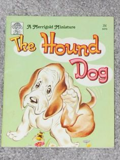 "The Hound Dog; 1968 printing. (Merrigold Miniature) by Nancy Hoag,.....""This was my favorite book as a child. Still have my copy! Mine cost 19 cents, back when?"
