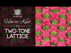 How to Knit the Two Tone Lattice Stitch