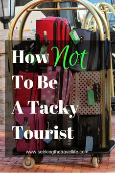 How to be a savvy traveler and not a tacky tourist. Ways to avoid being a tacky tourist #traveltips #travel #destinations #travelideas