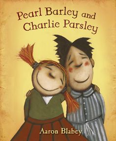 Pearl Barley and Charlie Parsley is one of my favorite books about friendship.
