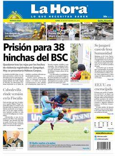 Prisión para 38 hinchas del Barcelona. Cabodevilla rinde versión en la Fiscalía. Se juzgará caso de lesa humanidad, los titulares de hoy.