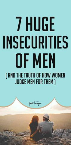 7 Huge Insecurities Of Men (And The Truth Of How Women Judge Men For Them) | Lisa Petsinis | YourTango