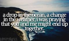 A Drop in the Ocean - Ron Pope<3