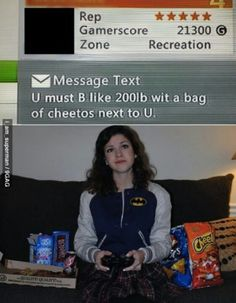 NO GAMER EATS CHEETOS WHILE PLAYING....THEY'D GET THE CONTROLLER ICKY!!!!