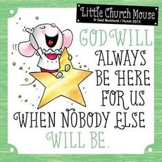 little church mouse - Google Search Religious Quotes, Spiritual Quotes, Faith Quotes, Bible Quotes, Christian Faith, Christian Quotes, Jesus Is Lord, Dear God, Faith In God