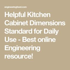 Helpful Kitchen Cabinet Dimensions Standard For Daily Use   Best Online  Engineering Resource!