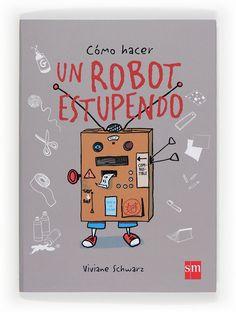 Cómo Hacer Un Robot Estupendo (Conocimiento Prescripción)