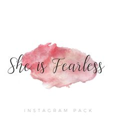 She Is Fearless Instagram Pack