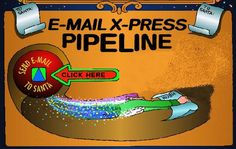 Email Santa Claus! Kids love writing letters to Santa and CLAUS.COM has the E-MAIL X-PRESS PIPELINE to send email direct to Santa!