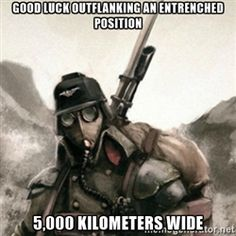 Death Korps of Krieg Soldier - good luck outflanking an entrenched position 5,000 kilometers wide