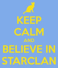 Keep calm and believe in StarClan