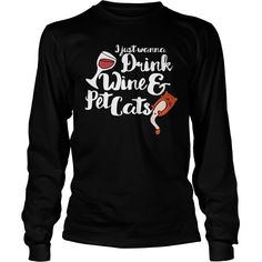 I just wanna drink wine and pet cats1-t shirt