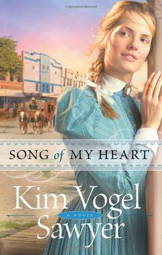 """""""Song of My Heart"""" by Kim Vogel Sawyer"""