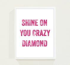 Hot Pink Fuschia Typography Poster - Shine on You Crazy Diamond Modern Wall Art - Song Lyrics Print. $18.00, via Etsy.