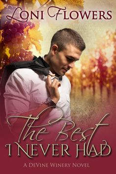 Tome Tender: The Best I Never Had by Loni Flowers