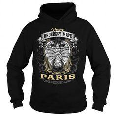 PARIS PARISBIRTHDAY PARISYEAR PARISHOODIE PARISNAME PARISHOODIES  TSHIRT FOR YOU