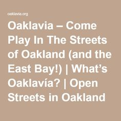 Oaklavia – Come Play In The Streets of Oakland (and the East Bay!) | What's Oaklavía? | Open Streets in Oakland (and the East Bay!)