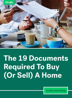 Paper Trail: The 19 Documents Required To Buy (Or Sell) A Home