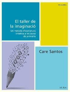 El taller de la imaginació : un mètode d'escriptura creativa a les aules de primària