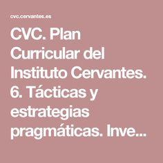 CVC. Plan Curricular del Instituto Cervantes. 6. Tácticas y estrategias pragmáticas. Inventario. B1-B2.