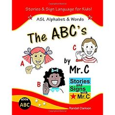 The ABC's: ASL Alphabet Signs (Stories and Signs with Mr.C)