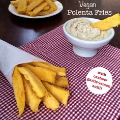 So today we are going to play a little game. We are going to pretend that just because these polenta fries areway healthier than regular french fries, that they have zero calories, ok? Soun...