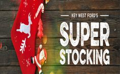 Prepare For Our Super Stocking Giveaway https://keywestford.com/news/view/2365/Prepare-For-Our-Super-Stocking-Giveaway.html?source=pi