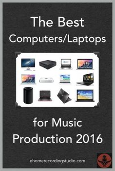 The est computers laptops for recording music