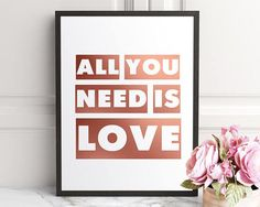 All You Need Is Love Rose Gold Wall Art Love Print Rose