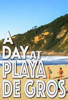 We had to spend our daytime at the beach. Here's a fun time-lapse video of a day at Playa de Gros beach in just 18 seconds. Basque Country, Fun Time, Good Times, Spain, Wanderlust, City, Beach, Beautiful, The Beach