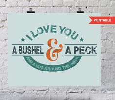 PRINTABLE I love you a bushel and a peck and a hug by missmudpie, $5.00