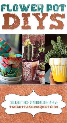25 Flower Pot DIY's - The Cottage Market #FlowerPots, #DIYFlowerPots, #DIYFlowerPotProjects
