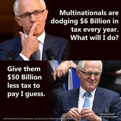 Oxfam has revealed that $6 billion in tax is lost every year to tax havens. Meanwhile Malcolm Turnbull's answer is to rip money out of Medicare and education so that big business has even less tax to avoid. #LNPLast
