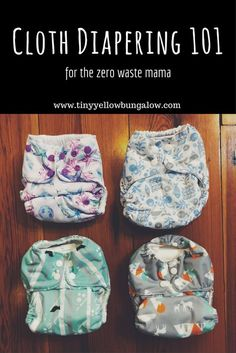 cloth diapering 101: beginner's guide to cloth diapers for the zero waste mama