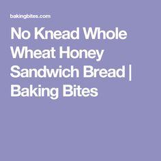 No Knead Whole Wheat Honey Sandwich Bread   Baking Bites