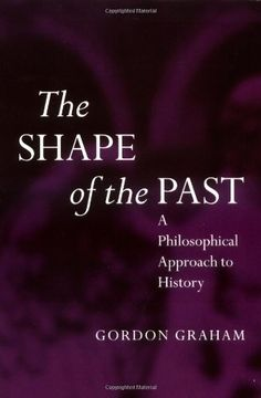 The Shape of the Past: A Philosophical Approach to History by Gordon Graham http://www.amazon.com/dp/019289255X/ref=cm_sw_r_pi_dp_S2Qkub1Y4YPG9