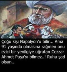 Cezzar ahmet paşa #napolyon# Famous Words, Real Facts, True Religion, Karma, Allah, Ottoman, Hero, History, Culture