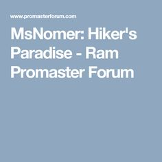 MsNomer Hikers Paradise Promaster Builds And Conversions