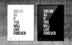 Dream as if you will live forever. #RabbitDESIGN #poster