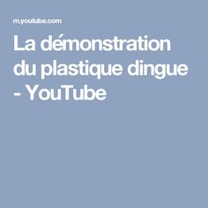 La démonstration du plastique dingue - YouTube