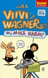 http://www.adlibris.com/fi/product.aspx?isbn=9525768163 | Nimeke: Viivi ja Wagner 4 - Oi mikä karju! - Tekijä: Juba, Jussi Tuomola - ISBN: 9525768163 - Hinta: 6,70 €