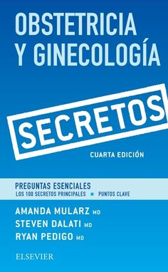 Obstetricia y ginecología / [editado por] Amanda Mularz, Steven Dalati, Ryan Pedigo