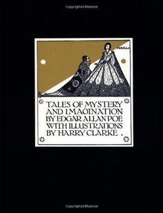 Tales of Mystery and Imagination (Calla Editions): Edgar Allan Poe, Harry Clarke: 9781606600047: Amazon.com: Books