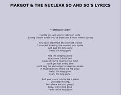 Margot & The Nuclear So So's - Talking In Code Link To Song : https://www.youtube.com/watch?v=T5RfRgG5cEI