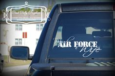 Proud Air Force Wife...love this but my hubby would never let me put it on the car Air Force Pictures, Air Force Love, Airforce Wife, Military Love, Military Spouse, Army Wives, Army Mom, Vehicle, Husband
