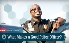 The No-Nonsense Guide to What Makes a Good Police Officer