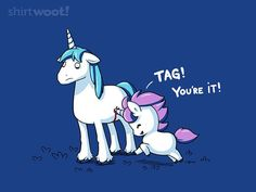 This Why Unicorns Don't Play Tag [T-Shirt]