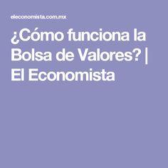 ¿Cómo funciona la Bolsa de Valores? | El Economista
